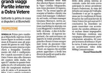 Il punto di Raoul Mancinelli (Corriere Adriatico): prima gara in casa al Bianchelli, poi salita ad Ostra Vetere. Entrano in società Odoguardio e Rossi